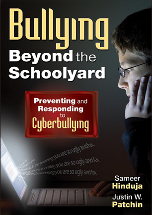 Bullying Beyond the Schoolyard: Preventing and Responding to Cyberbullying Cyberbullying Research Center